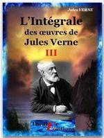 L'Intégrale des oeuvres de Jules Verne - tome 3  - Jules VERNE