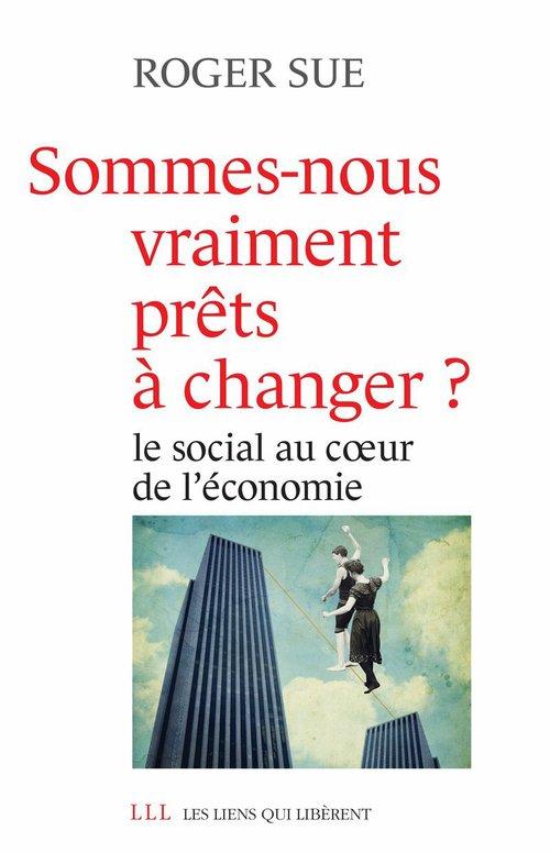 Sommes-nous vraiment prêts à changer ? le social au coeur de l'économie