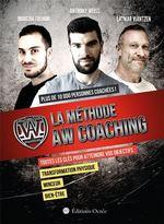 La méthode AW coaching ; toutes les clés pour atteindre vos objectifs