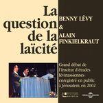 Vente AudioBook : La question de la laïcité  - Alain Finkielkraut - Benny LEVY