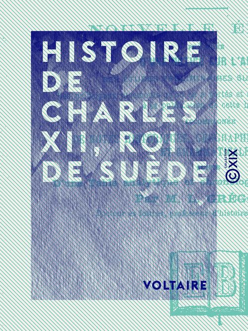 Histoire de Charles XII, roi de Suède
