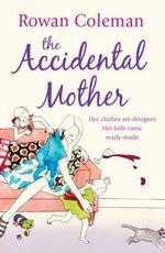 Vente EBooks : The Accidental Mother  - Rowan Coleman