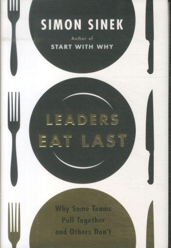 Leaders eat last - why some teams pull together and other don't