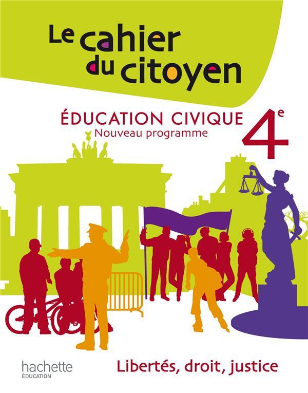 Le Cahier Du Citoyen ; 4eme ; Cahier De L'Eleve (Edition 2011)