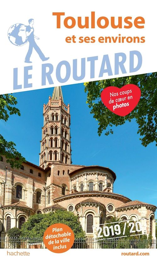 Guide du Routard ; Toulouse et ses environs ; la ville et ses environs (édition 2019)