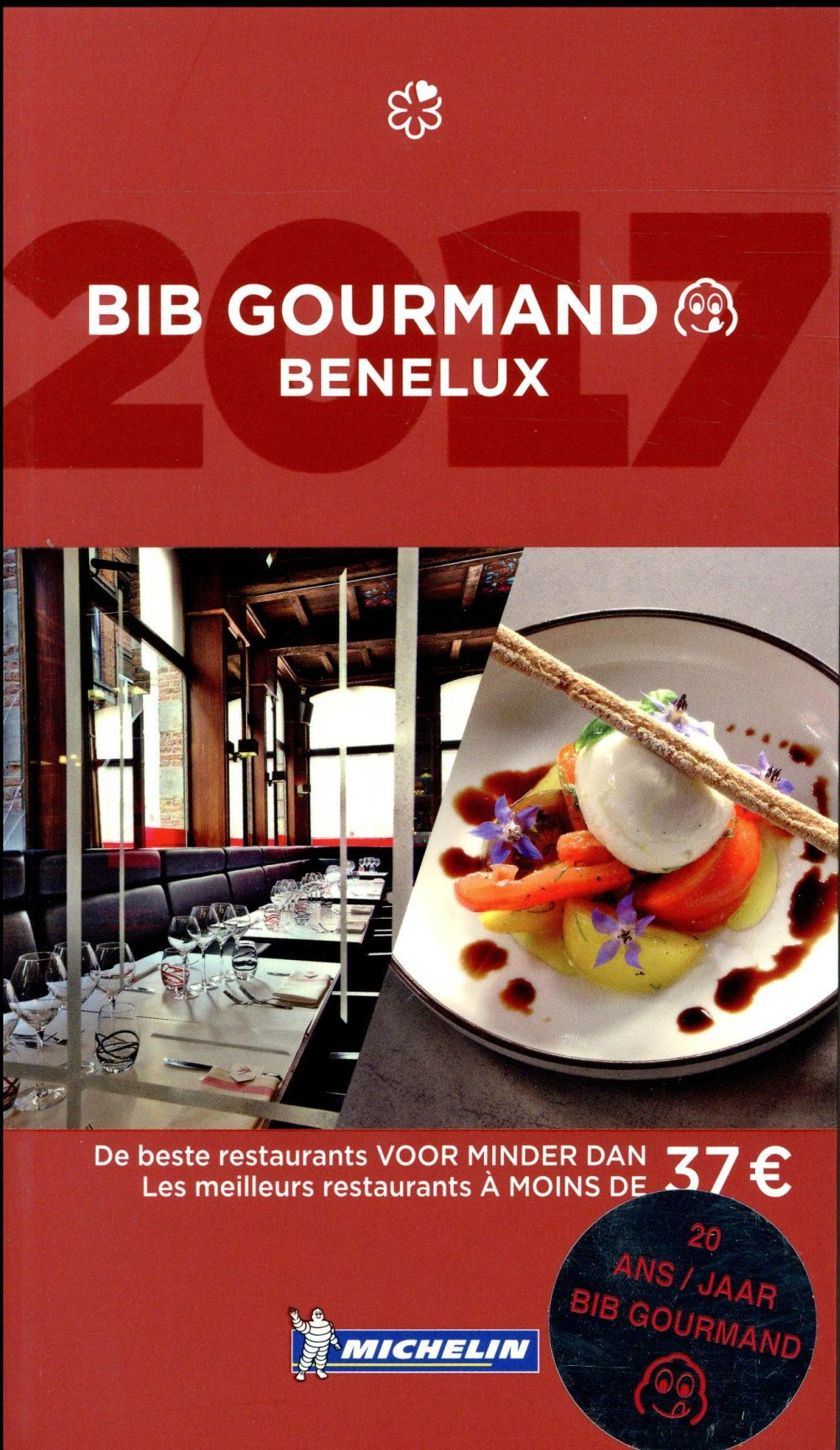 Guide rouge ; bib gourmand Benelux (édition 2017)