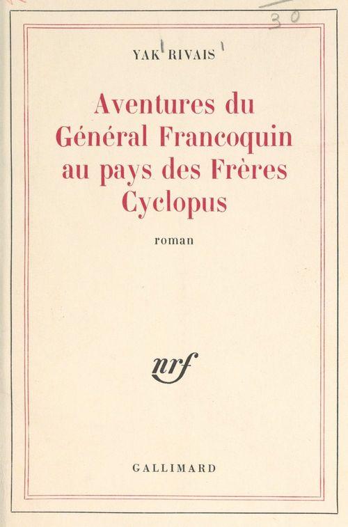 Aventures du general francoquin au pays des freres cyclopus