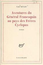 Vente Livre Numérique : Aventures du général Francoquin au pays des frères Cyclopus  - Yak Rivais