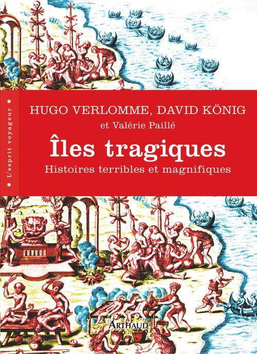 îles tragiques ; histoires terribles et magnifiques