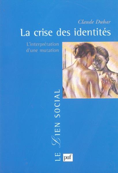 CRISE DES IDENTITES (2EME ED) (LA) - L'INTERPRETATION D'UNE MUTATION