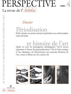 PERSPECTIVE - REVUE DE L'INHA n.4 ; périodisation et histoire de l'art ; 2008/4
