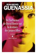 Vente Livre Numérique : De l influence de David Bowie sur la destinée des jeunes filles  - Jean-Michel Guenassia