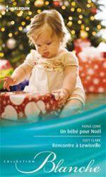Vente Livre Numérique : Un bébé pour Noël - Rencontre à Lewisville  - Lucy Clark - Fiona Lowe