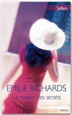Vente EBooks : La maison des secrets  - Emilie Richards