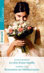 Le rêve d'une famille - Rencontre en Méditerranée  - Connie Cox - Alison Roberts