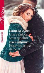 Vente EBooks : Une relation sous tension - Pour un baiser de plus  - Stacy Connelly - Catherine Mann