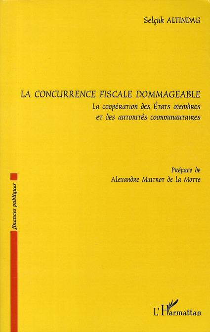 La Concurrence Fiscale Dommageable ; La Cooperation Des Etats Membres Et Des Autorites Communautaires