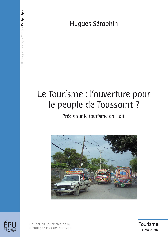 Le tourisme : l'ouverture pour le peuple de Toussaint ? précis sur le tourisme en Haïti