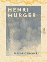 Vente Livre Numérique : Henri Murger  - Frédéric Bernard