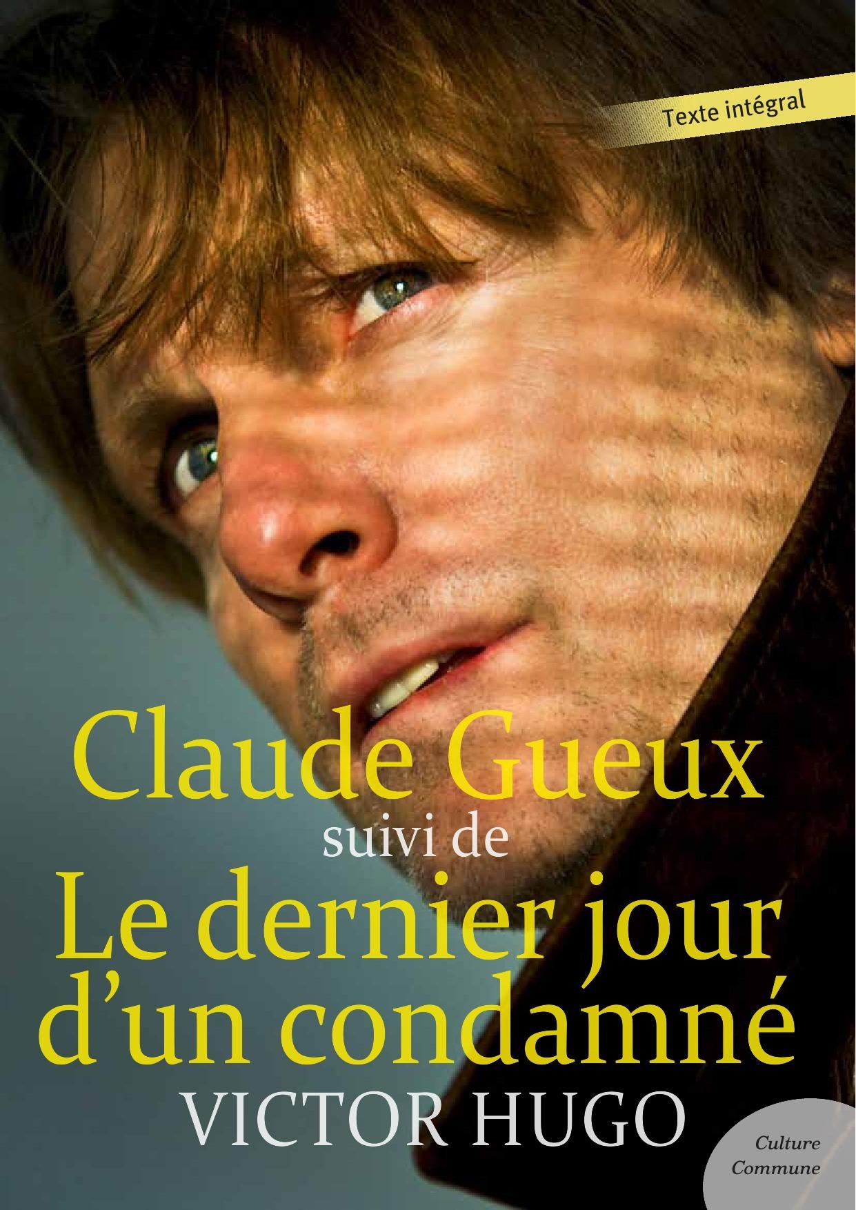 Claude Gueux ; le dernier jour d'un condamné