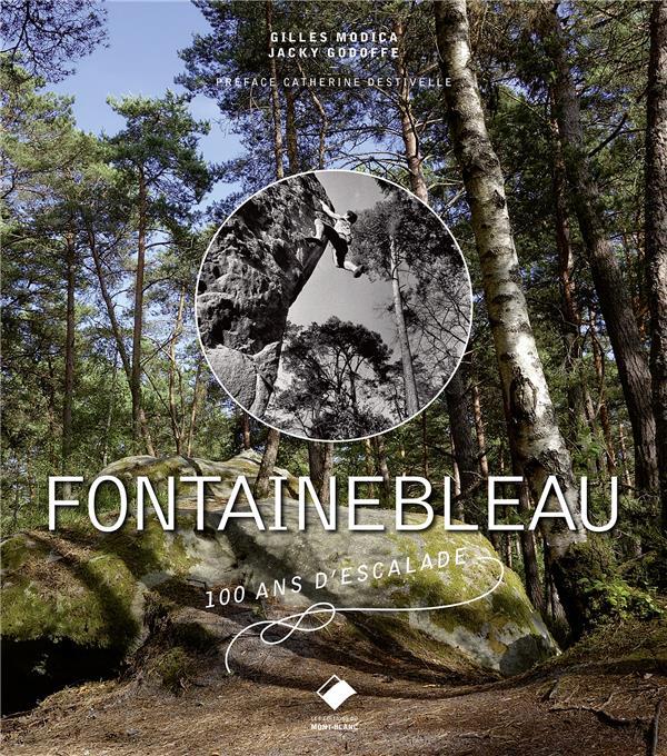 Fontainebleau ; 100 ans d'escalade