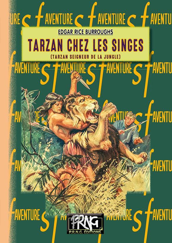 Tarzan chez les singes ; Tarzan seigneur de la jungle