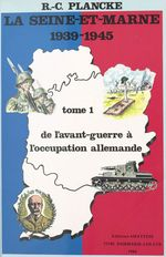 La Seine-et-Marne, 1939-1945 (1) : De l'avant-guerre à l'occupation allemande