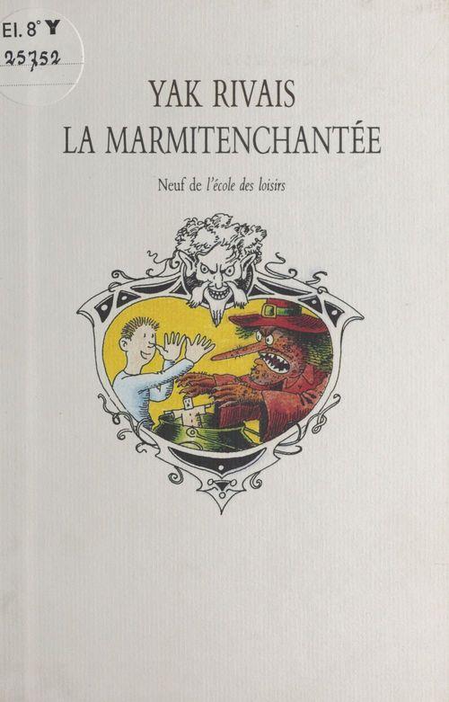 Marmitenchantee (la)