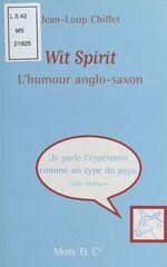 Vente Livre Numérique : Wit spirit (1) : L'humour anglo-saxon  - Jean-Loup Chiflet