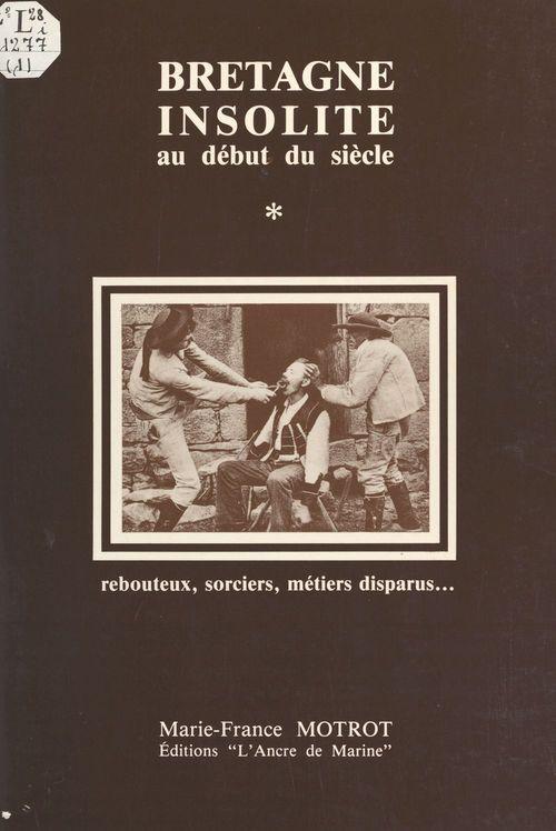 Bretagne insolite au début du siècle (1)