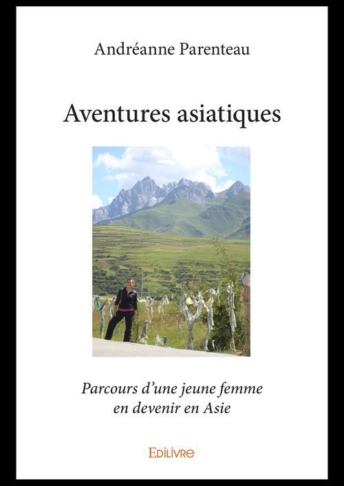Aventures asiatiques  - Andréanne Parenteau