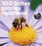 100 fiches plantes mellifères  - Valerie Garnaud