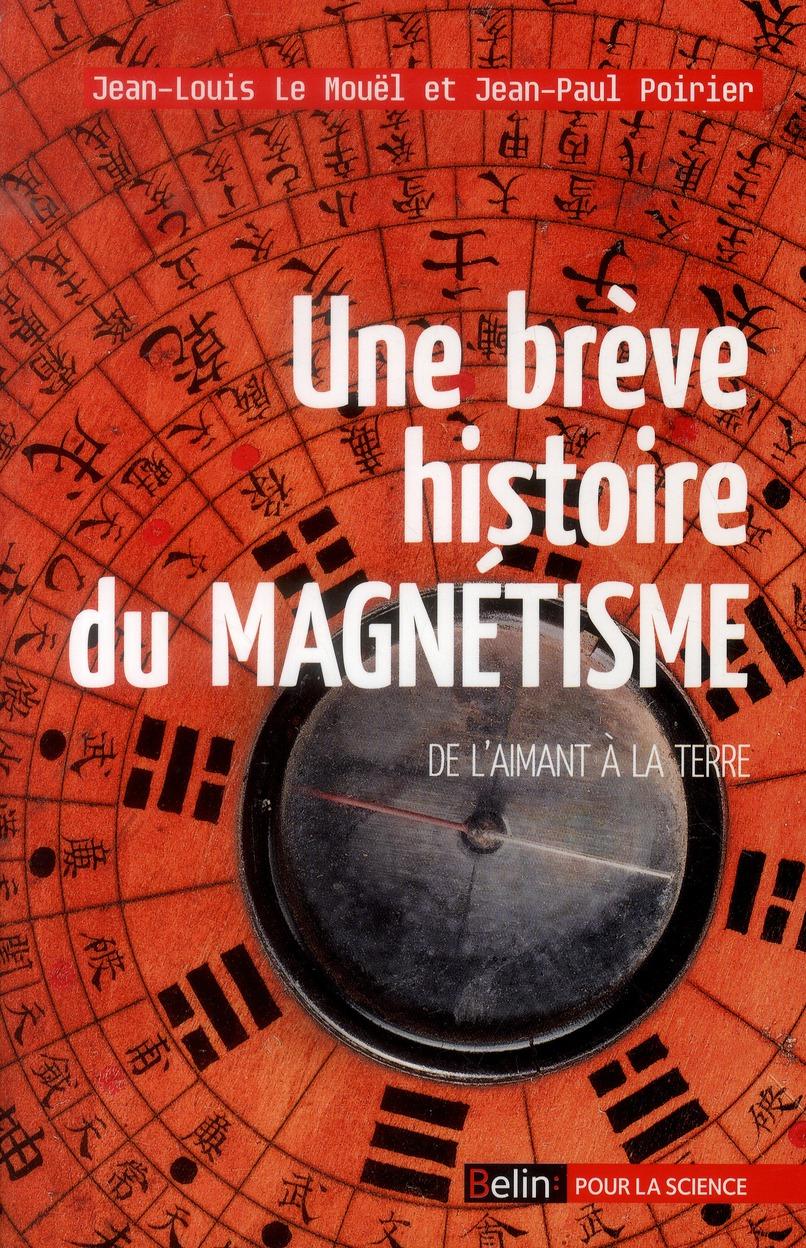 Une brève histoire du magnétisme ; de l'aimant à la Terre