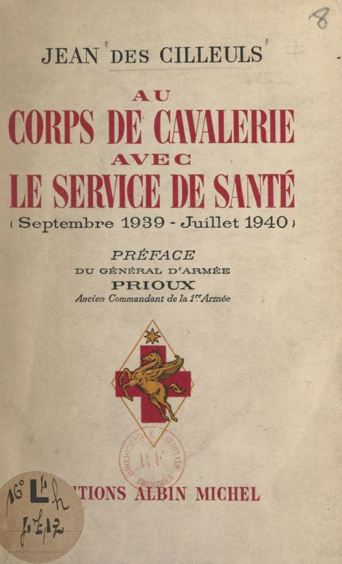 Au corps de cavalerie avec le service de santé  - Jean Des Cilleuls