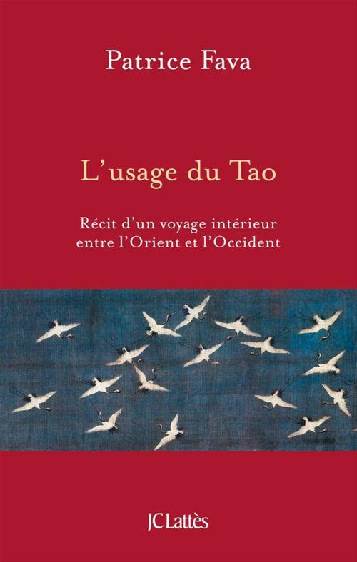 L'usage du Tao ; récit d'un voyage intérieur entre l'Orient et l'Occident