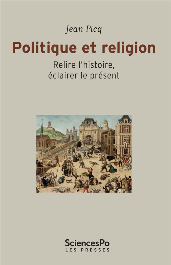 Religion et politique ; relire l'histoire, éclairer le présent