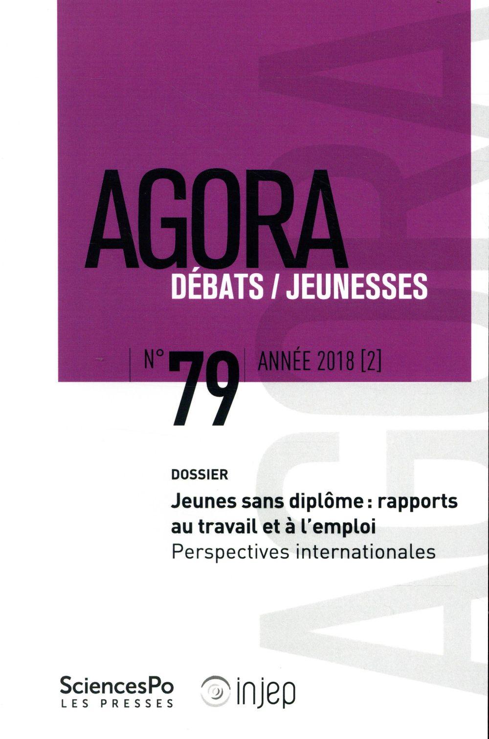 Agora debats / jeunesse ; jeunes sans diplome: rapports au travail et a l'emploi ; perspectives internationales