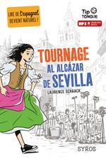 Vente Livre Numérique : Tournage al Alcázar de Sevilla - collection Tip Tongue - A2 intermédiaire - dès 12 ans  - Laurence Schaack