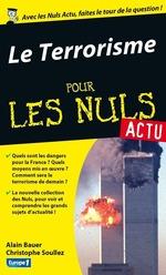 Vente EBooks : Terrorisme aujourd'hui Pour les Nuls Actu (Le)  - Alain Bauer - Christophe SOULLEZ