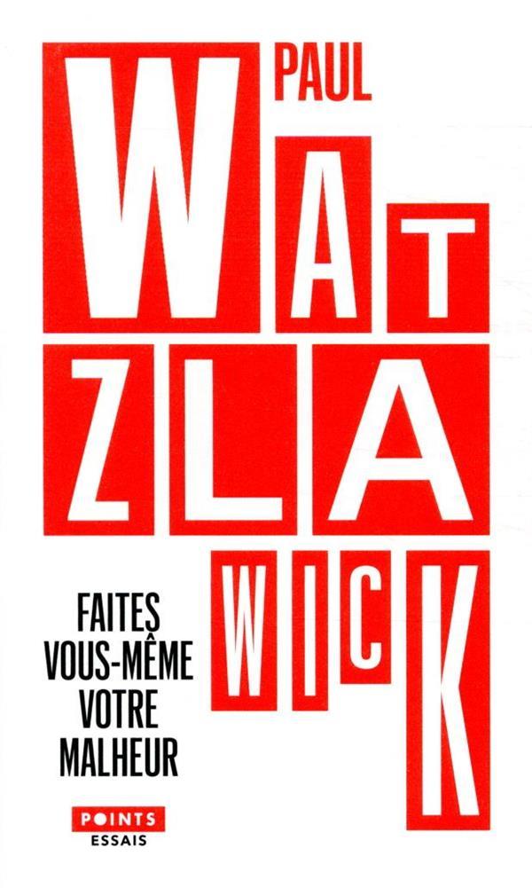 FAITES VOUS-MEME VOTRE MALHEUR WATZLAWICK, PAUL