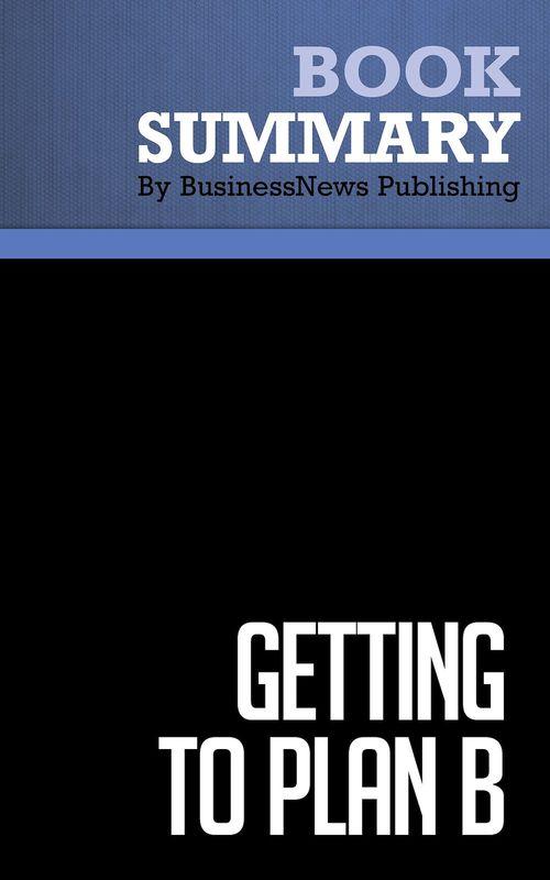 Summary: Getting to Plan B - John Mullins and Randy Komisar