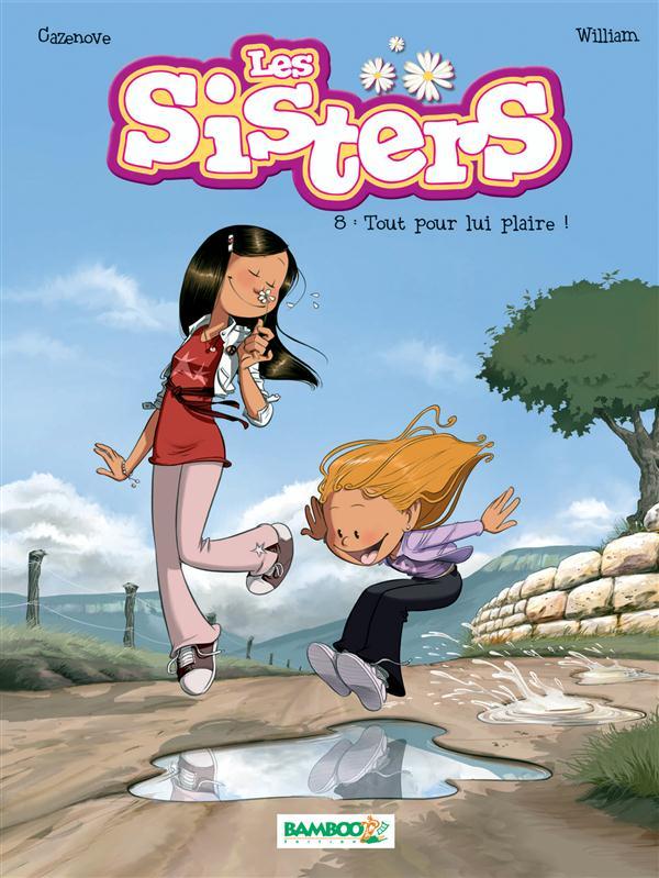 Les Sisters T.8 ; tout pour lui plaire !