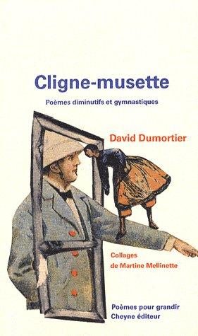 CLIGNE-MUSETTE POEMES DIMINUTIFS ET GYMNASTIQUES