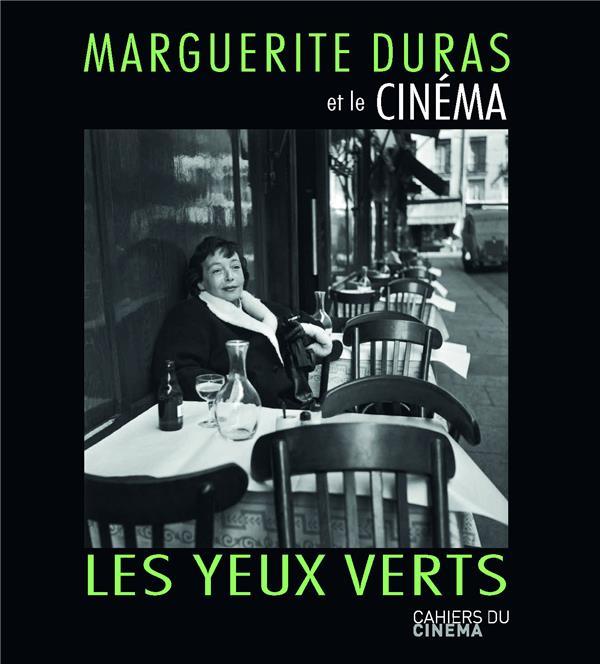 MARGUERITE DURAS ET LE CINEMA LES YEUX VERTS