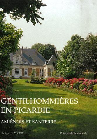 Gentilhommières en Picardie ; Amiénois et Santerre