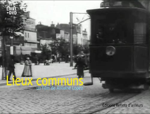 Lieux communs ; un film de Antoine Lopez