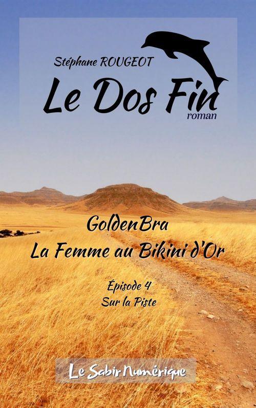 GoldenBra, La Femme au Bikini d'Or, Ep4 : Sur La Piste