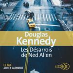 Vente AudioBook : Les désarrois de Ned Allen  - Douglas Kennedy