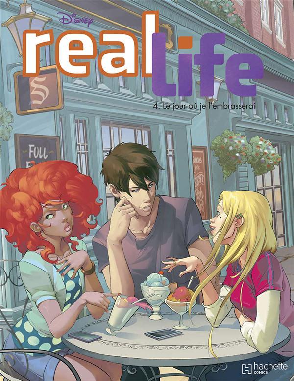 Real Life T.4 ; Le Jour Ou Je L'Embrasserai