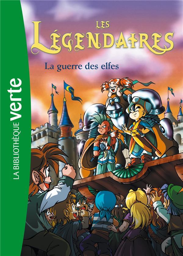 Les Légendaires T.3 ; la guerre des elfes